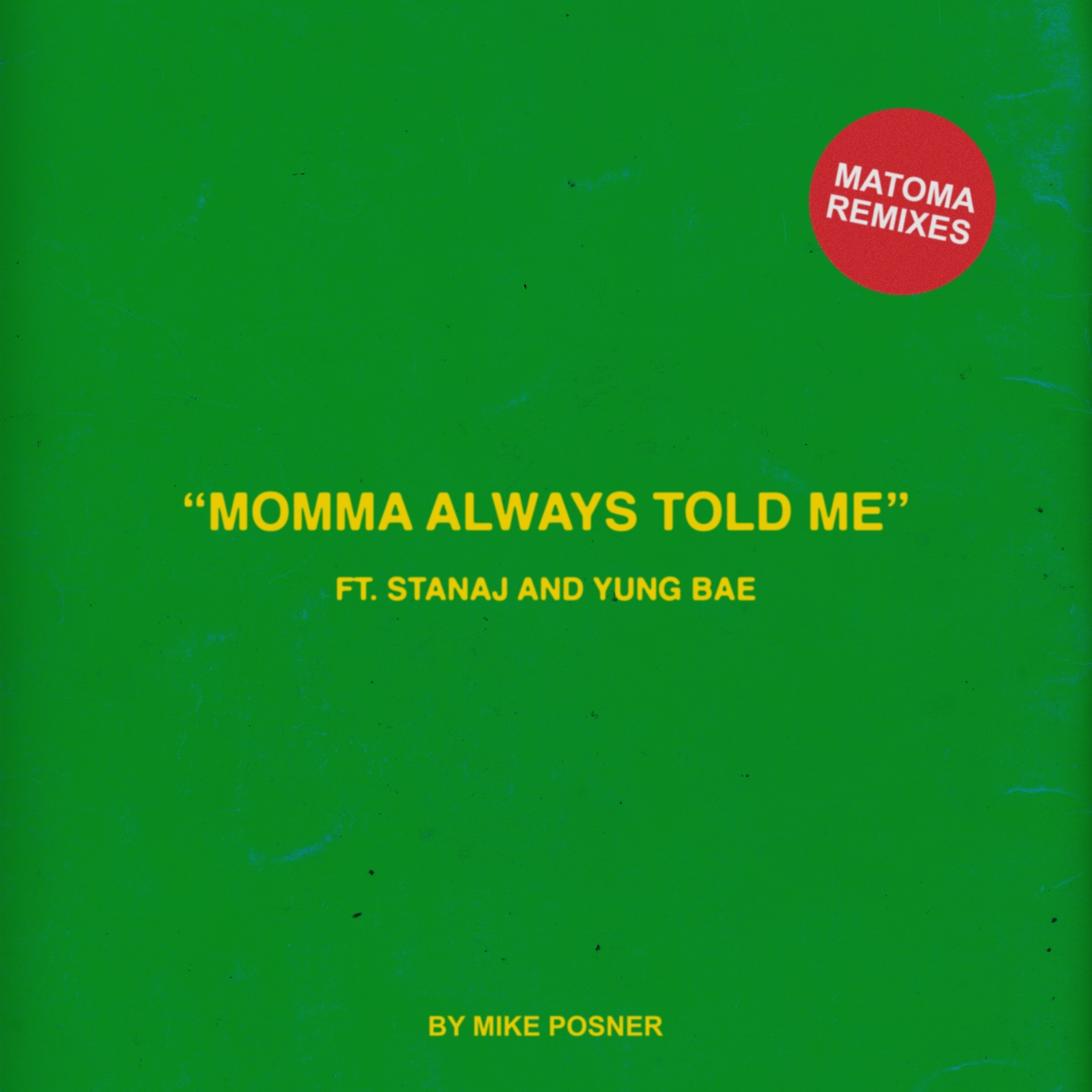 Mike Posner - Momma Always Told Me (feat. Stanaj and Yung Bae) (Matoma Remixes)