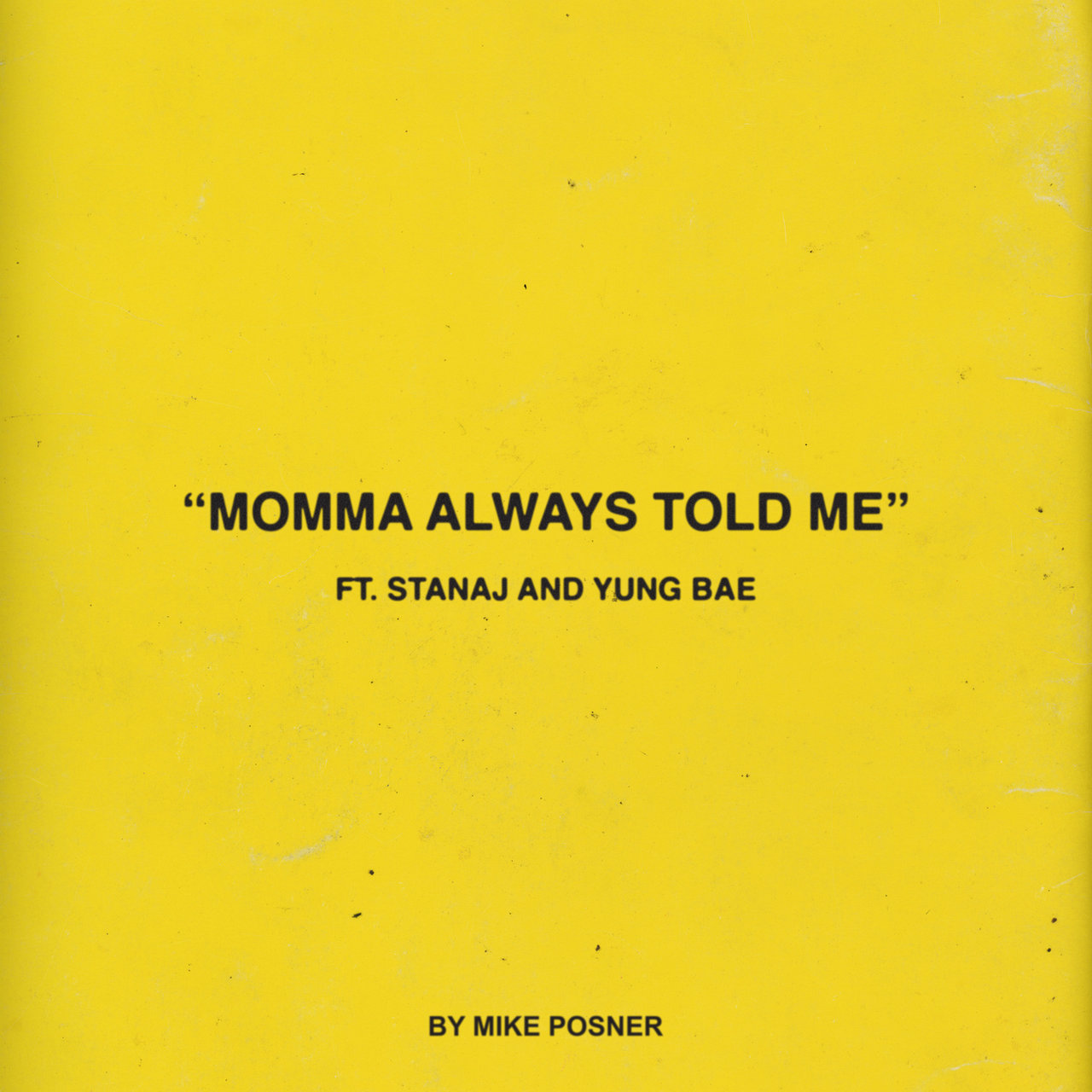 Mike Posner - Momma Always Told Me (feat. Stanaj and Yung Bae)
