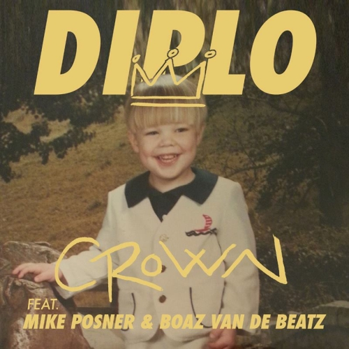 Crown - Diplo ft. Mike Posner, Boaz van de Beatz, and Riff Raff