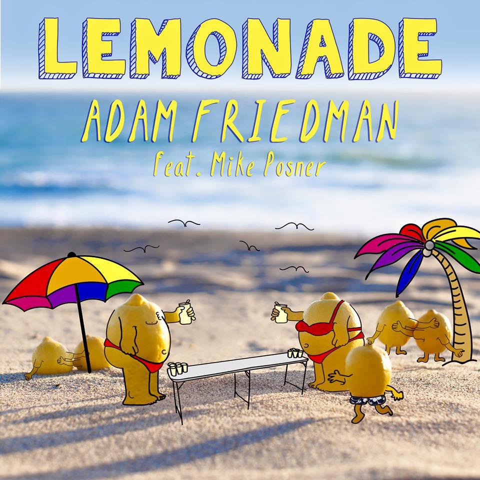 Lemonade - Adam Friedman ft. Mike Posner