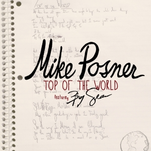 Top Of The World - Mike Posner ft. Big Sean