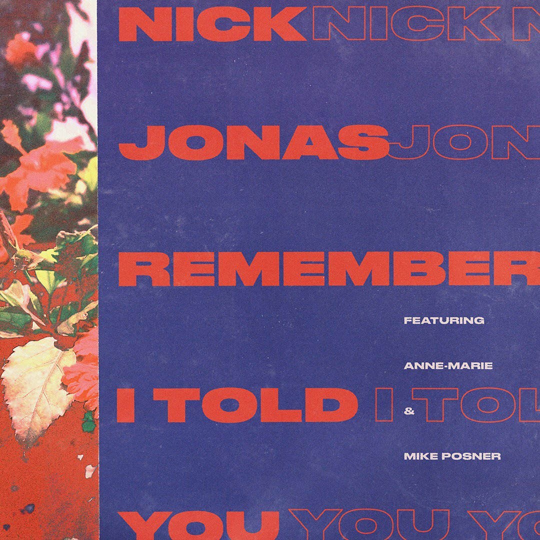 Remember I Told You - Nick Jonas ft. Anne-Marie and Mike Posner