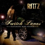 "New Single ""Switch Lanes"" by Rittz and Mike Posner on iTunes!"