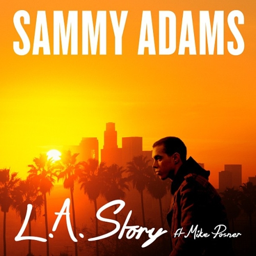 "New Single ""L.A. Story"" by Sammy Adams and Mike Posner on iTunes!"