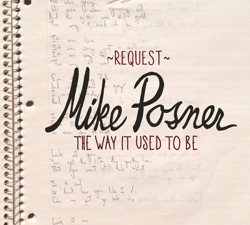 """Request Mike Posner's """"The Way It Used To Be"""" on the Radio"""