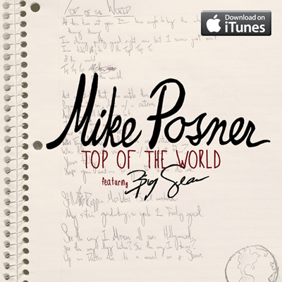 "NEW SINGLE ""Top Of The World"" by Mike Posner and Big Sean on iTunes!"