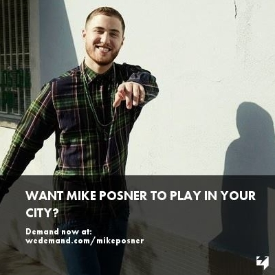 Want Mike Posner To Play In Your City?