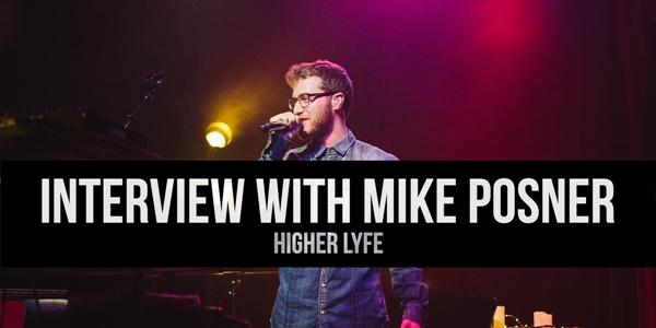 MIkePosner-HigherLyfe-Interview-2014