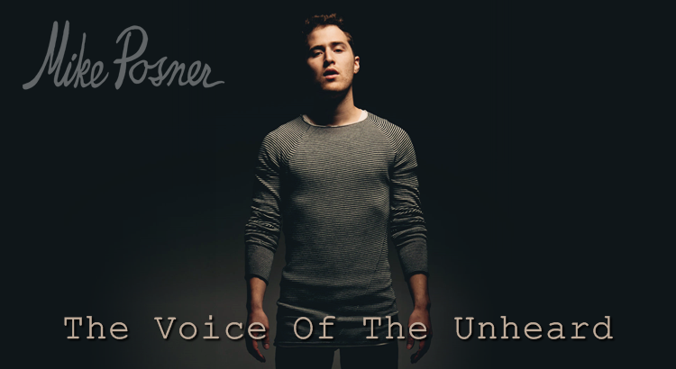 Mike Posner - The Voice Of The Unheard