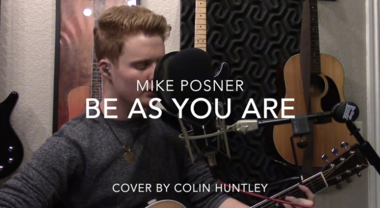 """Colin Huntley – """"Be As You Are"""" (Mike Posner Cover)"""
