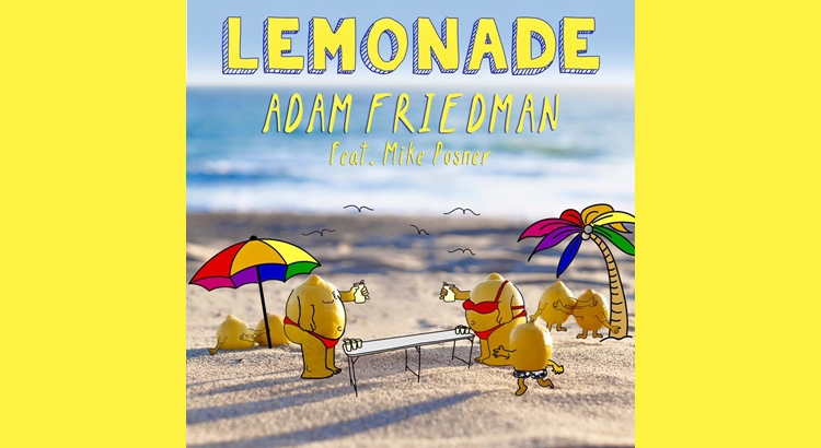 "Adam Friedman – ""Lemonade"" (feat. Mike Posner)"