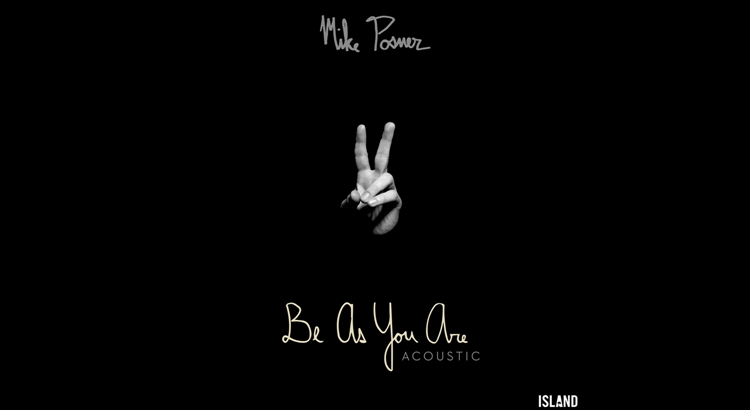"""Mike Posner – """"Be As You Are"""" (Acoustic)"""
