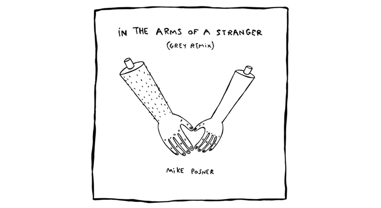 "Mike Posner – ""In The Arms Of A Stranger"" (Grey Remix)"