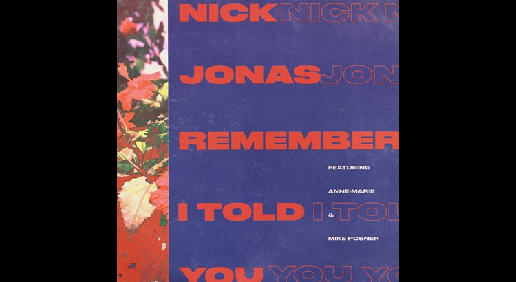 "Nick Jonas - ""Remember I Told You"" (feat. Anne-Marie & Mike Posner)"