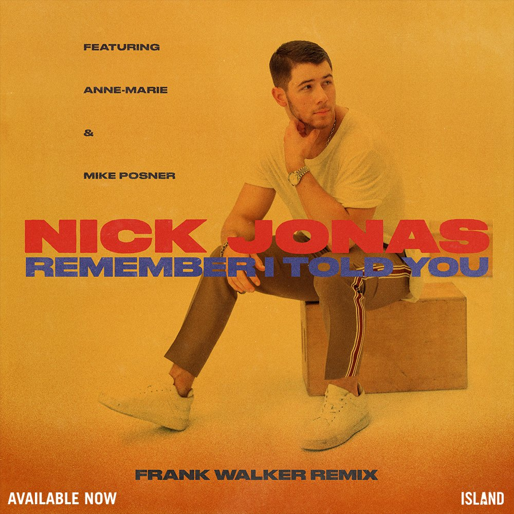 "Nick Jonas - ""Remember I Told You"" (Frank Walker Remix) (feat. Anne-Marie & Mike Posner)"