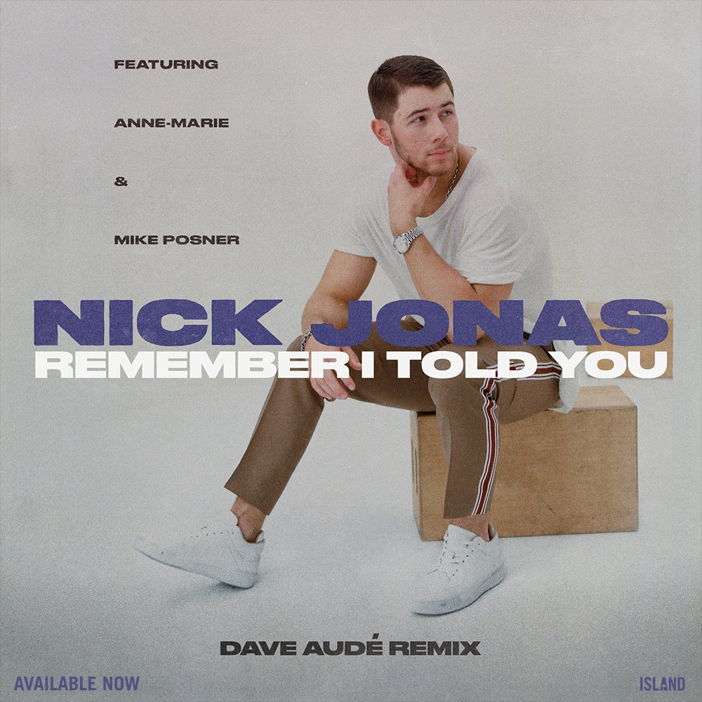 """Nick Jonas – """"Remember I Told You"""" (Dave Audé Remix) (feat. Anne-Marie & Mike Posner)"""
