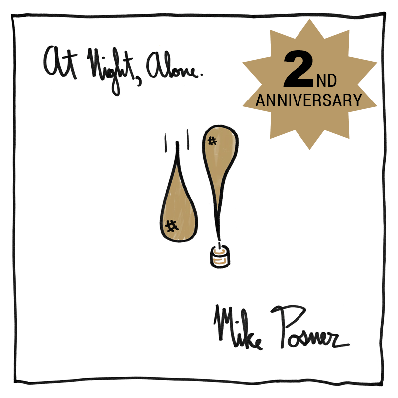 Mike Posner's At Night, Alone. 2 Year Anniversary