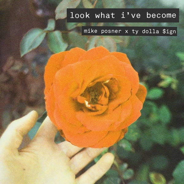 """""""Look What I've Become"""" - Mike Posner feat. Ty Dolla $ign"""