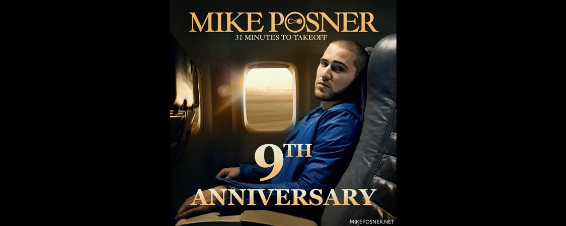 Mike Posner's '31 Minutes To Takeoff' 9 Year Anniversary