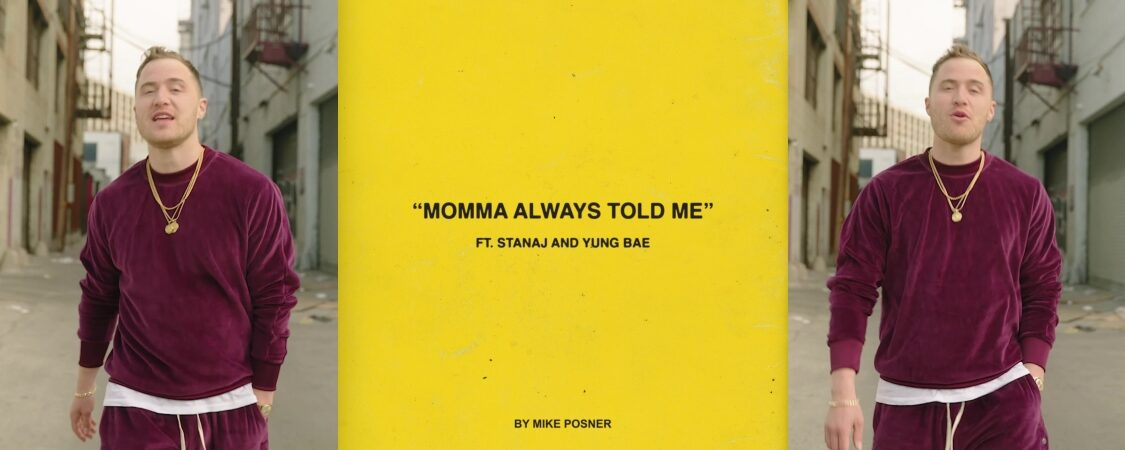 "Mike Posner, Stanaj, and Yung Bae Release ""Momma Always Told Me"""