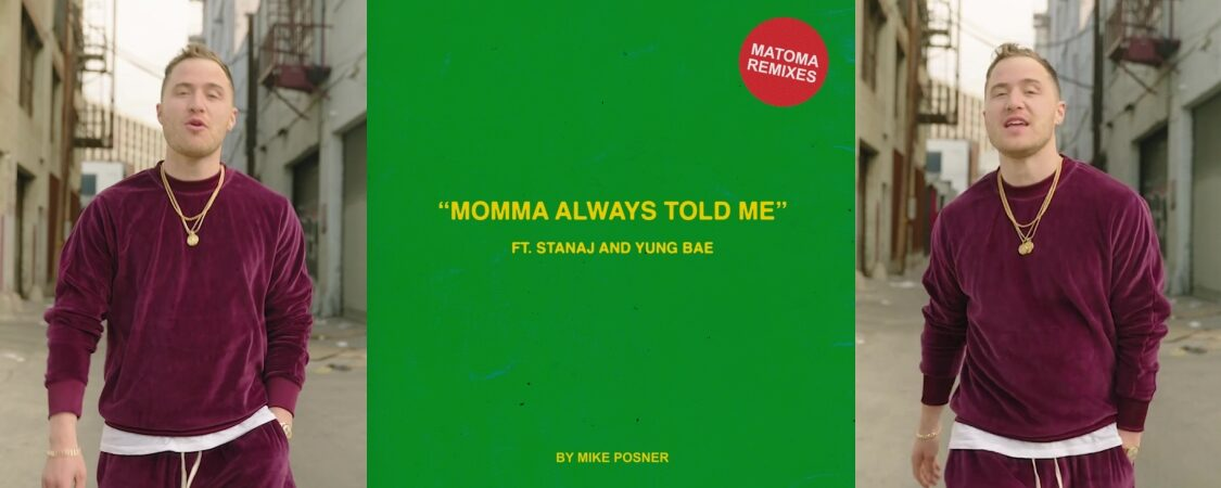 """Mike Posner, Stanaj, and Yung Bae Release """"Momma Always Told Me""""(Matoma Remixes)"""