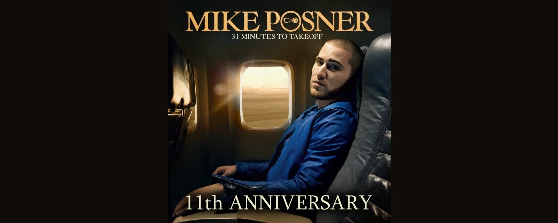 Mike Posner's '31 Minutes To Takeoff' 11 Year Anniversary